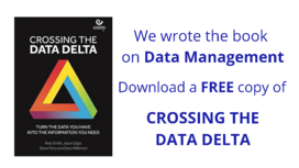 We wrote the book on Data Management Download a FREE copy of CROSSING THE DATA DELTA (1)-1